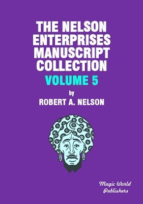 Nelson Enterprises Manuscript Collection 5 by Robert A. Nelson