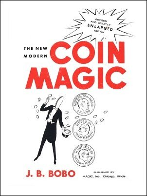 The New Modern Coin Magic by J. B. Bobo