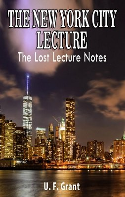 The New York City Lecture by Ulysses Frederick Grant