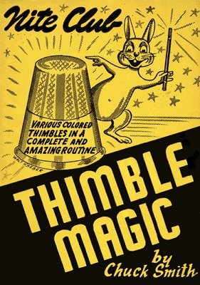 Nite Club Thimble Magic by Chuck Smith