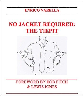 No Jacket Required: The Tiepit by Enrico Varella