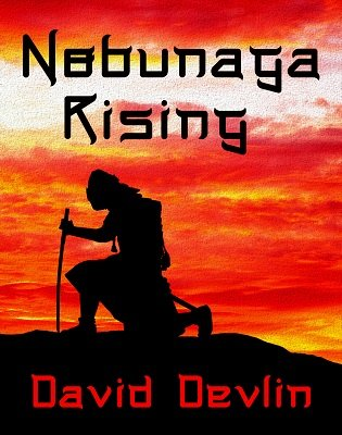 Nobunaga Rising by David Devlin