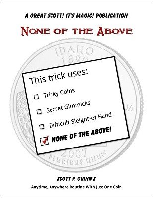 None of the Above: one coin routine by Scott F. Guinn