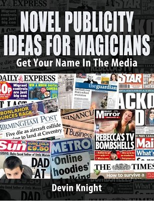 Novel Publicity Ideas For Magicians by Devin Knight
