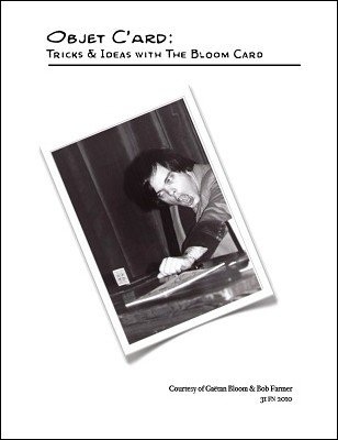 Objet C'ard: tricks and ideas with the Bloom Card by Bob Farmer