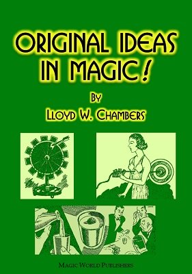 Original Ideas in Magic by Lloyd W. Chambers