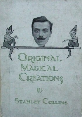 Original Magical Creations by Stanley Collins