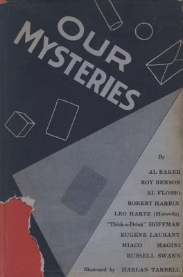 """Our Mysteries by Al Baker & Roy Benson & Al Flosso & Robert Harbin & Leo (Mohammed Bey) Horowitz & """"Think-a-Drink"""" Hoffman & Eugene Laurant & Magini & Miaco & Russell Swann"""