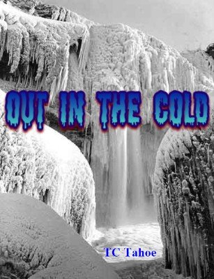 Out In The Cold by TC Tahoe