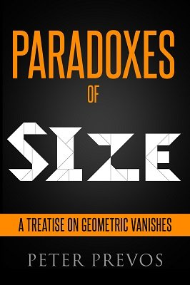 Paradoxes of Size: A Treatise on Geometric Vanishes by Peter Prevos