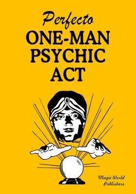 Perfecto One-Man Psychic Act by Author Unknown
