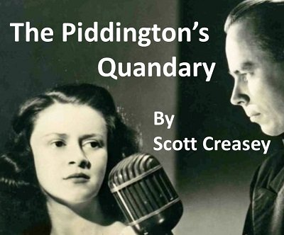 The Piddington's Quandary by Scott Creasey