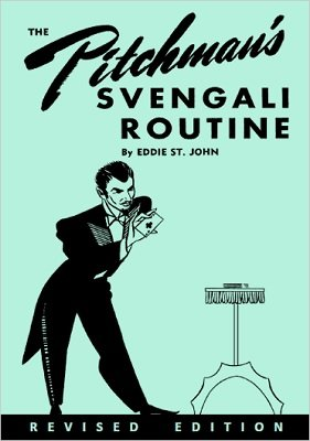 The Pitchman's Svengali Routine by Eddie St. John