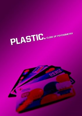 Plastic: close-up psychometry by Dee Christopher