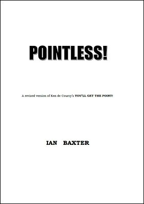 Pointless! by Ian Baxter