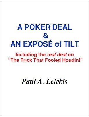 A poker deal and expos of tilt by paul a lelekis lybrary a poker deal and expos of tilt by paul a lelekis fandeluxe Images