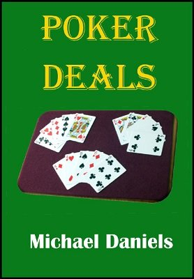 Poker Deals by Michael Daniels