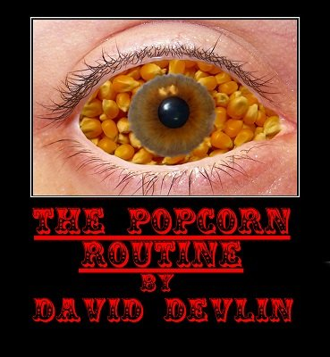 Popcorn Routine by David Devlin