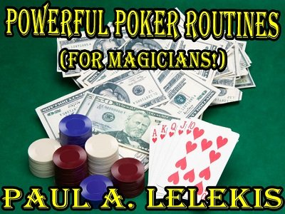 Powerful Poker Routines by Paul A. Lelekis