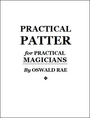 Practical Patter for Practical Magicians by Oswald Rae