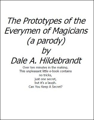 The Prototypes of the Everymen of Magicians (a parody) by Dale A. Hildebrandt