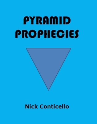 Pyramid Prophecies by Nick Conticello