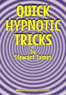 Quick Hypnotic Tricks by Stewart James