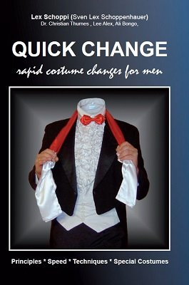 Quick Change: rapid costume changes for men by Lex Schoppi