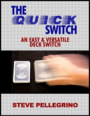 Quick Deck Switch by Steve Pellegrino