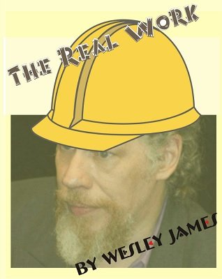 The Real Work by Wesley James
