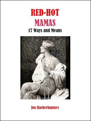 Red-Hot Mamas: 17 Ways and Means by Jon Racherbaumer