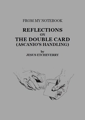 Reflections on the Double Card: Ascanio's Handling by Jesús Etcheverry