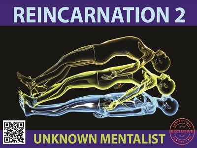 Reincarnation 1 & 2 by Unknown Mentalist