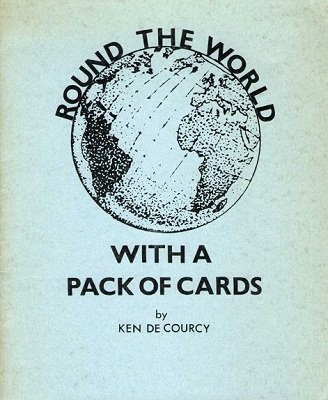 Round the World with a Pack of Cards by Ken de Courcy