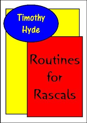 Routines for Rascals by Timothy Hyde