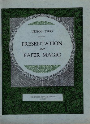 Rupert Howard Magic Course: Lesson 02: Presentation and Paper Magic by Rupert Howard