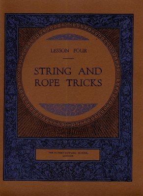 Rupert Howard Magic Course: Lesson 04: String and Rope Tricks by Rupert Howard