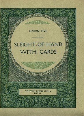 Rupert Howard Magic Course: Lesson 05: Sleight of Hand with Cards by Rupert Howard