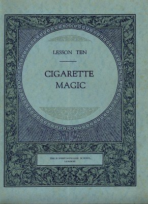 Rupert Howard Magic Course: Lesson 10: Cigarette Magic by Rupert Howard