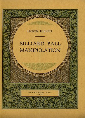 Rupert Howard Magic Course: Lesson 11: Billiard Ball Manipulation by Rupert Howard