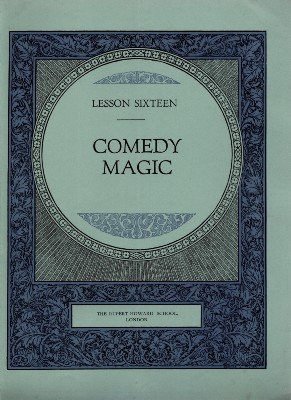 Rupert Howard Magic Course: Lesson 16: Comedy Magic by Rupert Howard