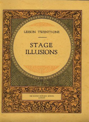 Rupert Howard Magic Course: Lesson 21: Stage Illusions by Rupert Howard