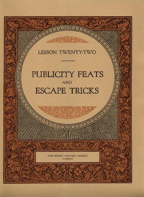 Rupert Howard Magic Course: Lesson 22: Publicity Feats and Escape Tricks by Rupert Howard