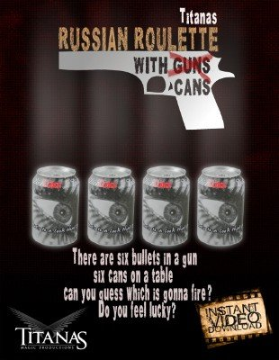 Russian Roulette with Cans by Titanas