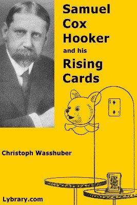 Samuel Cox Hooker and his Rising Cards by Chris Wasshuber