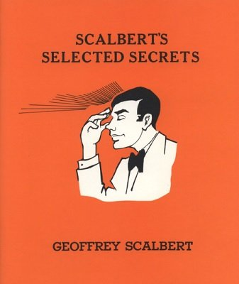 Scalbert's Selected Secrets by Geoffrey Scalbert
