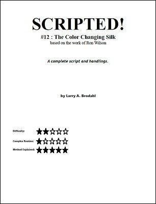 Scripted #12: Color Changing Silks by Larry Brodahl