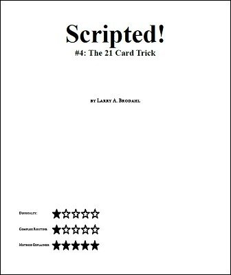 Scripted #4: The 21 Card Trick by Larry Brodahl