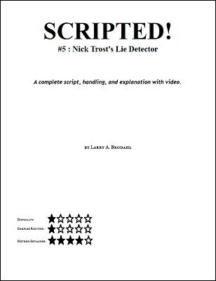 Scripted #5: Lie Detector by Larry Brodahl
