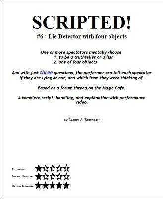 Scripted #6: Lie Detector with 4 Objects by Larry Brodahl